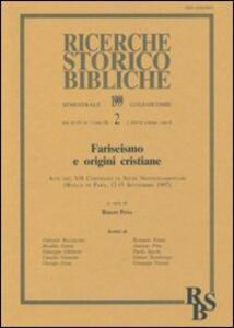 Fariseismo e origini cristiane. Atti del 7º Convegno di studi neotestamentari (Rocca di Papa, 12-15 settembre 1997)