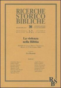 La violenza nella Bibbia. 39ª Settimana biblica nazionale (Roma, 11-15 settembre 2006)