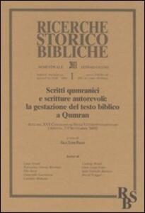 Scritti qumranici e scritture autorevoli: la gestazione del testo biblico a Qumran. Atti del XVI Convegno di studi veterotestamentari (Ariccia, 7-9 settembre 2009)