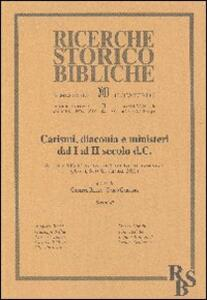 Carismi, diaconia e ministeri dal I al II secolo d.C. Atti del XIV Convegno di Studi Neotestamentari (Assisi, 8-10 Settembre 2011). Vol. 2