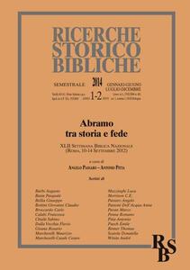 Ricerche storico-bibliche (2014) vol. 1-2: Abramo tra storia e fede. XLII Settimana Biblica Nazionale (Roma, 10-14 Settembre 2012)