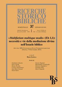 Ricerche storico-bibliche (2017). Vol. 1: Multifariam multisque modis» (Eb 1,). Necessità e vie della mediazione divina nell'Israele biblico.