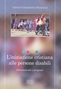 L' iniziazione cristiana alle persone disabili. Orientamenti e proposte