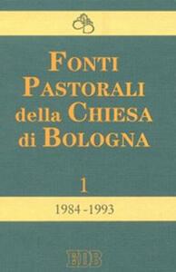 Fonti pastorali della Chiesa di Bologna. Note, istruzioni, documenti 1984-1993 - copertina
