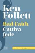 Ebook Bad faith-Cattiva fede Ken Follett