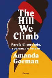 Copertina  The hill we climb : una poesia inaugurale per il paese