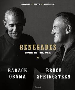 Libro RENEGADES. Born in the USA Barack Obama Bruce Springsteen