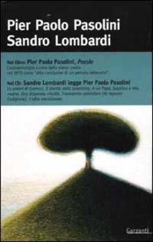 Poesie. Con CD Audio - Pier Paolo Pasolini,Sandro Lombardi - copertina