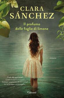 Il profumo delle foglie di limone - Clara Sánchez,Enrica Budetta - ebook