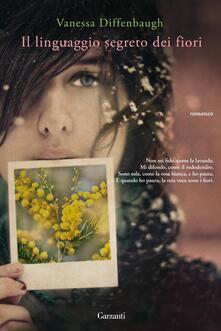 Il linguaggio segreto dei fiori - Alba Mantovani,Vanessa Diffenbaugh - ebook