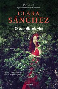 Entra nella mia vita - Enrica Budetta,Clara Sánchez - ebook