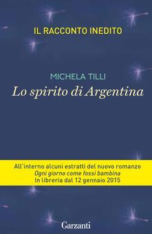 Lo spirito di Argentina - Michela Tilli - ebook