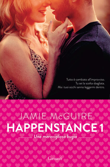 Una meravigliosa bugia. Happenstance. Vol. 1 - Jamie McGuire,A. Tissoni - ebook