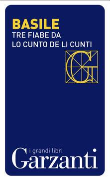 Tre fiabe dal «Cunto de li cunti» (Il racconto dei racconti) - Giambattista Basile,Michele Rak - ebook
