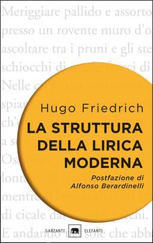 La struttura della lirica moderna. Dalla metà del XIX alla metà del XX secolo - Hugo Friedrich,Piero Bernardini Marzolla - ebook