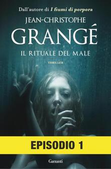 Il rituale del male. Episodio 1 - Jean-Christophe Grangé,Paolo Lucca - ebook