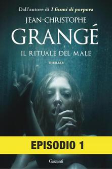 Il rituale del male. Episodio 1 - Paolo Lucca,Jean-Christophe Grangé - ebook