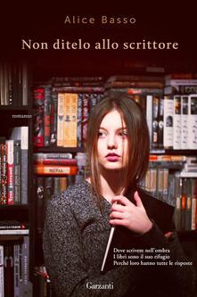 Non ditelo allo scrittore - Alice Basso - ebook