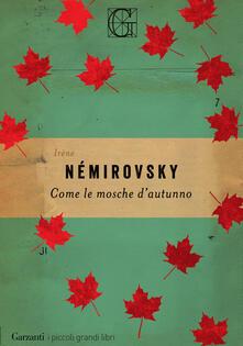 Come le mosche d'autunno - Irène Némirovsky,Lanfranco Binni - ebook