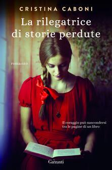 La rilegatrice di storie perdute - Cristina Caboni - copertina