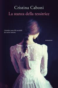 La stanza della tessitrice - Cristina Caboni - copertina