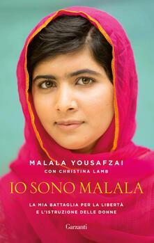 Io sono Malala. La mia battaglia per la libertà e l'istruzione delle donne - Malala Yousafzai,Christina Lamb - copertina
