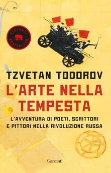 L arte nella tempesta. Lavventura di poeti, scrittori e pittori nella rivoluzione russa.pdf