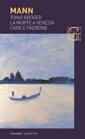 Tonio Kröger-La morte a Venezia-Cane e padrone