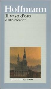 Il vaso d'oro e altri racconti - Ernst T. A. Hoffmann - copertina