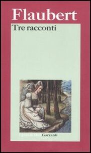 Foto Cover di Tre racconti, Libro di Gustave Flaubert, edito da Garzanti Libri
