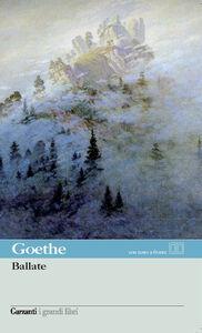 Foto Cover di Ballate, Libro di J. Wolfgang Goethe, edito da Garzanti Libri