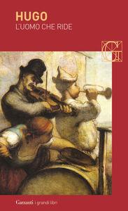 Foto Cover di L' uomo che ride, Libro di Victor Hugo, edito da Garzanti Libri