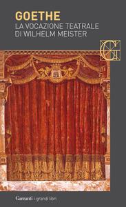 La vocazione teatrale di Wilhelm Meister - Johann Wolfgang Goethe - copertina