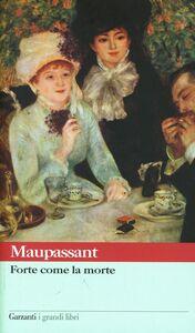 Libro Forte come la morte Guy de Maupassant