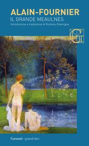 Foto Cover di Il grande Meaulnes, Libro di Henri Alain-Fournier, edito da Garzanti Libri