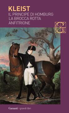 La brocca rotta-Anfitrione-Il principe di Homburg-Der zerbrochene Krug-Amphitryon-Prinz Friedrich von Homburg. Testo tedesco a fronte - Heinrich von Kleist - copertina