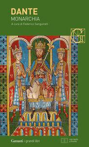 Foto Cover di Monarchia. Testo latino a fronte, Libro di Dante Alighieri, edito da Garzanti Libri