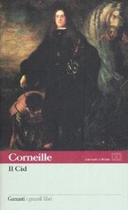 Foto Cover di Il Cid. Testo francese a fronte, Libro di Pierre Corneille, edito da Garzanti Libri