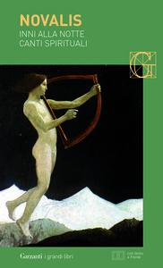 Foto Cover di Inni alla notte-Canti spirituali. Testo tedesco a fronte, Libro di Novalis, edito da Garzanti Libri