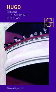 Ernani-Il re si diverte-Ruy Blas - Victor Hugo - copertina
