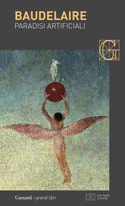 Foto Cover di Paradisi artificiali. Testo francese a fronte, Libro di Charles Baudelaire, edito da Garzanti Libri