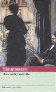 Libro Racconti e novelle Guy de Maupassant