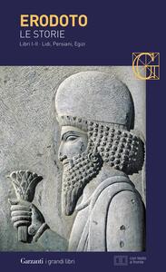 Le storie. Libri 1º-2º: Lidi, Persiani, Egizi. Testo greco a fronte - Erodoto - copertina