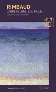 Libro Opere in versi e in prosa. Testo francese a fronte Arthur Rimbaud