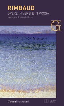 Opere in versi e in prosa. Testo francese a fronte - Arthur Rimbaud - copertina