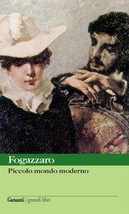 Libro Piccolo mondo moderno Antonio Fogazzaro
