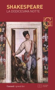 Foto Cover di La dodicesima notte. Testo inglese a fronte, Libro di William Shakespeare, edito da Garzanti Libri