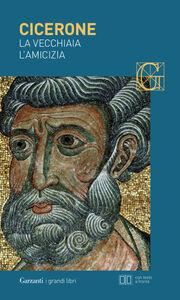 Libro La vecchiaia-L'amicizia. Testo latino a fronte Marco Tullio Cicerone