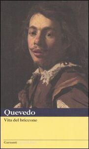 Foto Cover di Vita del briccone, Libro di Francisco G. de Quevedo y Villegas, edito da Garzanti Libri