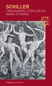 Libro I masnadieri-Don Carlos-Maria Stuarda Friedrich Schiller